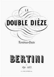 Le Double Dièze. Premier Rondino-Étude, Op.143: Le Double Dièze. Premier Rondino-Étude by Henri Jérôme Bertini