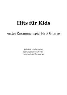 Hits für Kids - erstes Zusammenspiel für 3 Gitarren: Hits für Kids - erstes Zusammenspiel für 3 Gitarren by folklore