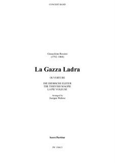 La gazza ladra (The Thieving Magpie): Overture, for concert band – score, JW 130613 by Gioacchino Rossini