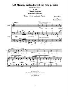 Manon Lescaut : Ah! Manon, mi tradisce il tuo folle pensier, for tenor and piano, CSPG2 by Giacomo Puccini