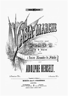 Vasa-Marsch: For piano four hands by Adolf von Henselt