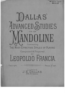 Dallas' Advanced Studies for the Mandoline: Dallas' Advanced Studies for the Mandoline by Leopoldo Francia