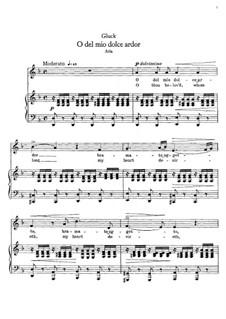 O del mio dolce ardor (O Thou Belov'd): For mezzo-soprano and piano by Christoph Willibald Gluck