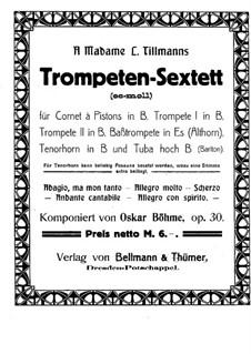 Brass Sextet in E Flat Minor, Op.30: Full score by Oskar Böhme
