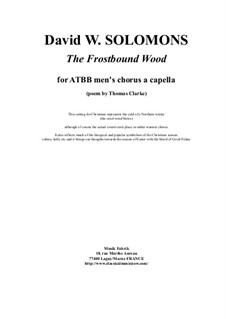 The Frostbound Wood: For ATBB men's chorus by David W Solomons