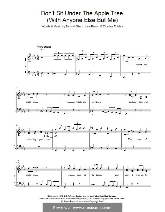 Don't Sit Under the Apple Tree (With Anyone Else But Me): For piano by Sam H. Stept, Charles Tobias