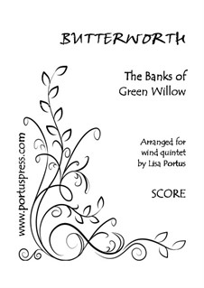 The Banks Of Green Willow: For wind quintet by George Butterworth