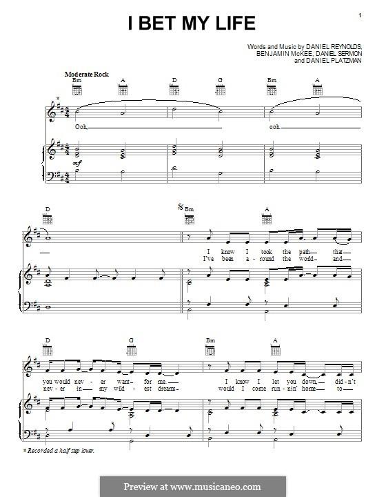 I Bet My Life (Imagine Dragons): For voice and piano (or guitar) by Benjamin McKee, Daniel Reynolds, Daniel Sermon, Daniel Platzman