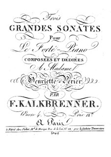 Three Piano Sonatas, Op.4 : Sonata No.1 by Friedrich Kalkbrenner