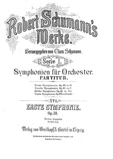 Symphony No.1 in B Flat Major 'Spring', Op.38: Full score by Robert Schumann