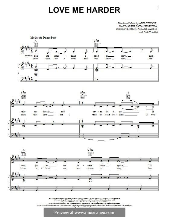 Love Me Harder (Ariana Grande & The Weeknd): For voice and piano (or guitar) by Max Martin, Peter Svensson, Savan Kotecha, Abel Tesfaye, Ali Payami, Ahmad Balshe