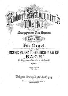 Six Fugues on Name 'Bach', Op.60: Complete set by Robert Schumann
