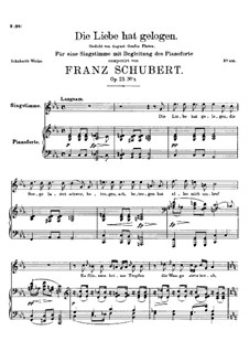 Die Liebe hat gelogen (Love has Lied), D.751 Op.23 No.1: For high voice and piano by Franz Schubert