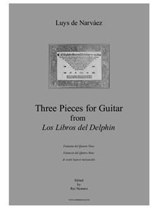 Three Pieces from 'Los libros del Delphin': Three Pieces from 'Los libros del Delphin' by Luys de Narvaez