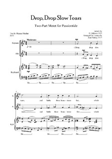 Drop, Drop Slow Tears: For voices and piano by Orlando Gibbons
