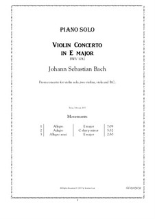 Concerto for Violin, Strings and Basso Continuo No.2 in E Major, BWV 1042: Arrangement for piano by Johann Sebastian Bach