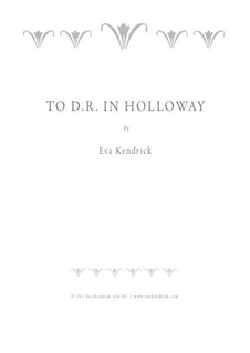 To D.R. in Holloway: To D.R. in Holloway by Eva Kendrick