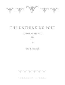 The Unthinking Poet: The Unthinking Poet by Eva Kendrick