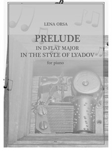 Twenty-Four Preludes for Piano: Prelude in D Flat Major (In the Style of Lyadov) by Lena Orsa