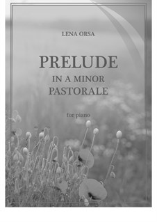 Twenty-Four Preludes for Piano: Prelude in A Minor (Pastorale) by Lena Orsa