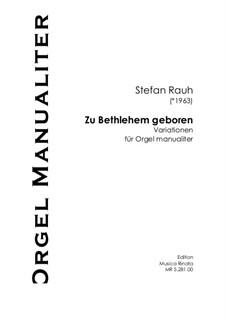 Zu Bethlehem geboren: Zu Bethlehem geboren by Stefan Rauh