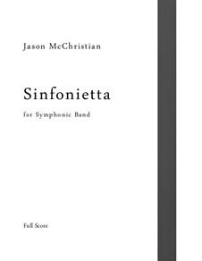Sinfonietta - for Symphonic Band: Sinfonietta - for Symphonic Band by Jason McChristian