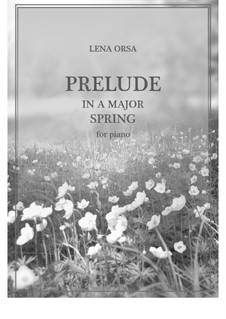 Twenty-Four Preludes for Piano: Prelude in A Major (Spring) by Lena Orsa