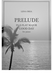 Twenty-Four Preludes for Piano: Prelude in E Flat Major Good Day by Lena Orsa