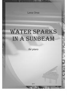 Water Sparks In a Sunbeam: Water Sparks In a Sunbeam by Lena Orsa
