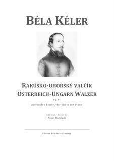 Österreich Ungarn Walzer, Op.91: Österreich Ungarn Walzer by Béla Kéler