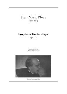 Symphonie Eucharistique, Op.115: Symphonie Eucharistique by Jean-Marie Plum