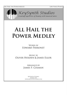 All Hail the Power Medley: For baritone (or bass) and piano by Oliver Holden, James Ellor