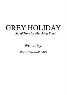 Grey Holiday: Grey Holiday by Roger Garcia