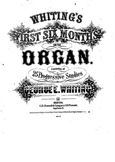 First Six Months: First Six Months by George Elbridge Whiting