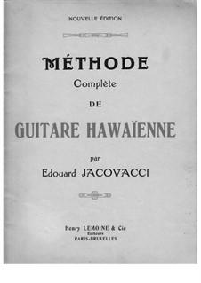 Complete Method for the Hawaiian Steel-Guitar: Complete Method for the Hawaiian Steel-Guitar by Edouard Jacovacci