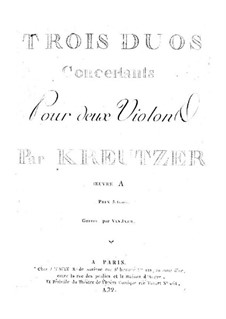Three Concertant Duos for Two Violins: Three Concertant Duos for Two Violins by Rodolphe Kreutzer