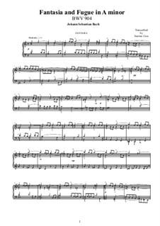 Fantasia and Fugue in A Minor, BWV 904: For piano by Johann Sebastian Bach