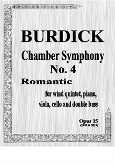 Chamber Symphony No.4 'Romantic' for wind quintet, piano, viola, cello & bass, Op.33: Score by Richard Burdick