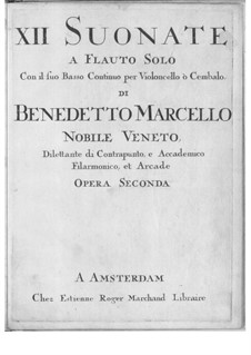 Twelve Sonatas for Flute and Basso Continuo, Op.2: Complete set by Benedetto Marcello