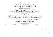 Trois rondeaux, Op.19 No.1, Op.20 No.2, Op.21 No.3: Trois rondeaux by Heinrich Marschner