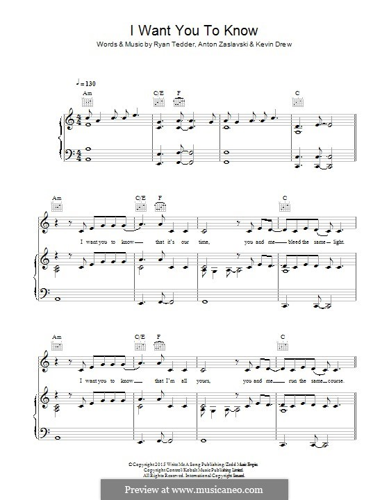 I Want You to Know (Zedd feat. Selena Gomez): For voice and piano (or guitar) by Ryan B Tedder, Anton Zaslavski, Kevin Drew
