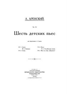 Six Children's Pieces, Op.34: Complete set by Anton Arensky
