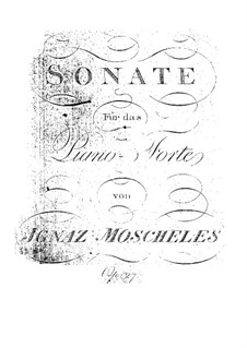 Piano Sonata, Op.27: For a single performer by Ignaz Moscheles