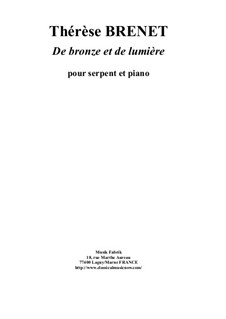 De Bronze et De Lumière for serpent and piano: De Bronze et De Lumière for serpent and piano by Thérèse Brenet