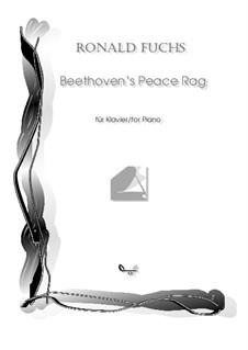 Beethoven's Peace Rag: Beethoven's Peace Rag by Ronald Fuchs