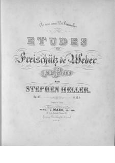 Four Etudes on 'Der Freischütz' by Weber, Op.127: Etudes No.1-4 by Stephen Heller