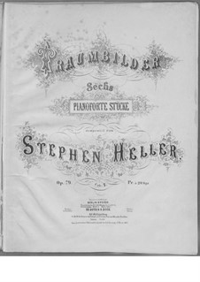 Traumbilder. Six Piano Pieces, Op.79: Pieces No.4-6 by Stephen Heller
