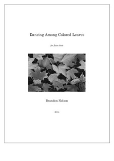 Dancing Among Colored Leaves: Dancing Among Colored Leaves by Brandon Nelson
