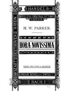 Hora Novissima, Op.30: Piano-vocal score by Horatio Parker