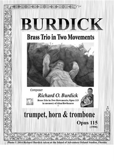 Brass Trio in Two Movements, Op.115: Brass Trio in Two Movements by Richard Burdick